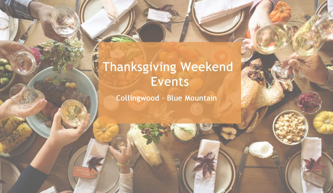 Thanksgiving Weekend Events in Collingwood & The Blue Mountains