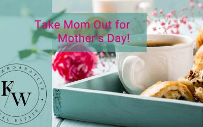 Take Your Mom Out for Mother's Day!
