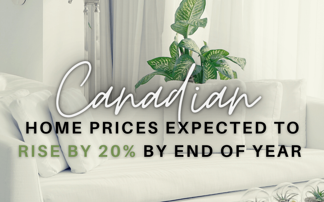 Canadian home prices expected to be up 20% by end of the year